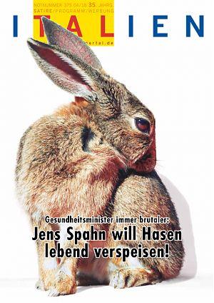 Gesundheitsminister immer brutaler: Jens Spahn will Hasen lebend verspeisen